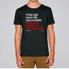 T-shirt Il faut agir aussi vite que possible, mais aussi lentement que nécessaire