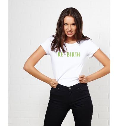 T-shirt RE-BIRTH